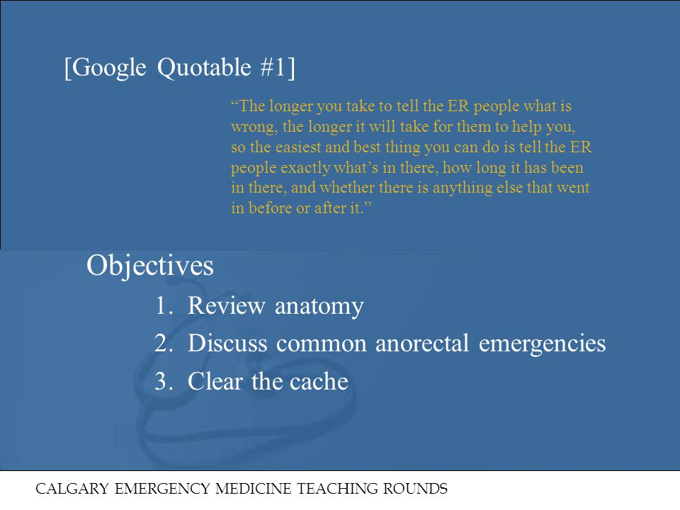 Objectives [Google Quotable #1] 1. Review anatomy